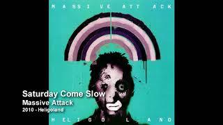 Massive Attack - Saturday Come Slow