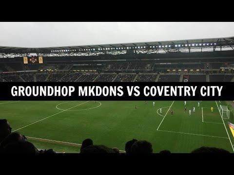 Groundhop MK Dons FC VS Coventry City / Stadium MK