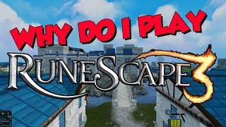 Why Do I Play Runescape 3? How Do I Not Get Bored? What Makes It Fun?