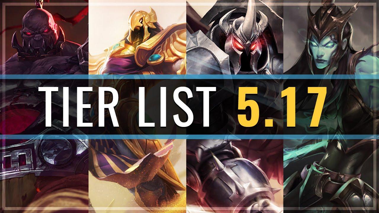 Champion tier list patch 5 17 league of legends youtube