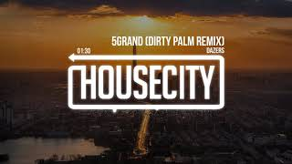 Dazers - 5Grand (Dirty Palm Remix)