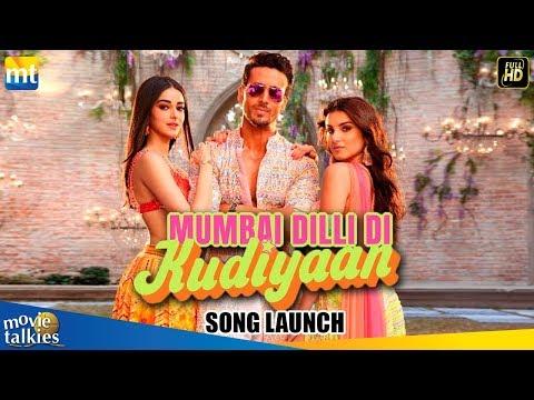 Mumbai Dilli Di Kudiyaan FULL Song Launch | Student Of The Year 2 | Tiger Shroff, Tara & Ananya
