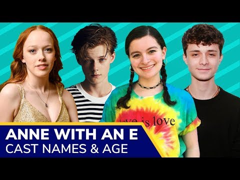 Anne With An E Cast Names And Real Age 2019