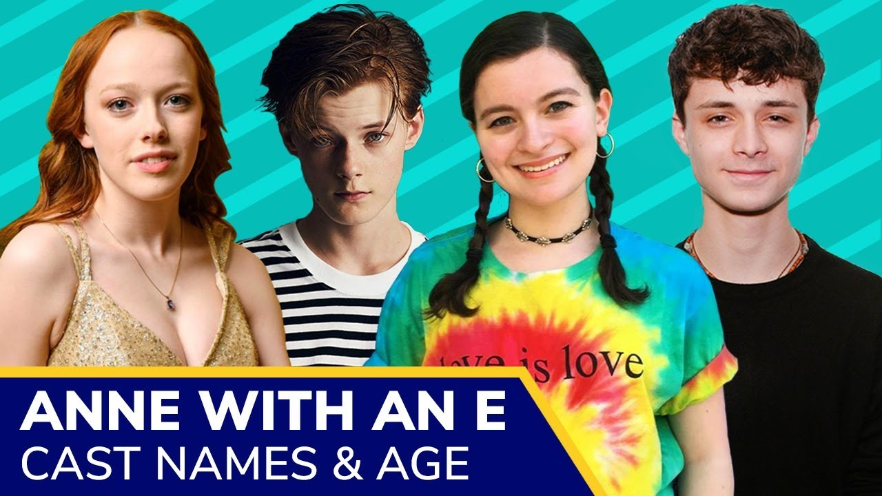 Anne With An E Cast Names And Real Age 2019 Youtube