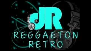 LO MEJOR DEL REGGAETON RETRO MIX (ANTIGUO).wmv