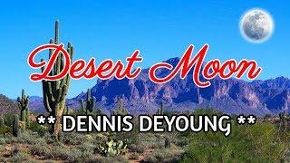 Desert Moon - DENNIS DEYOUNG Karaoke HD