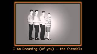 I Am Dreaming of You - Citadels (acappella - doo-wop)