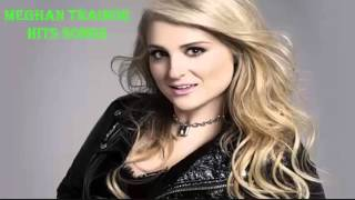 Meghan Trainor Greatest Hits - Meghan Trainor Songs   .