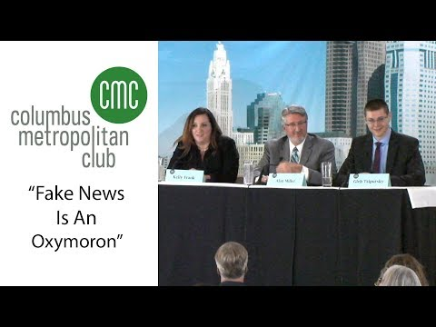 Columbus Metropolitan Club: Fake News Is An Oxymoron