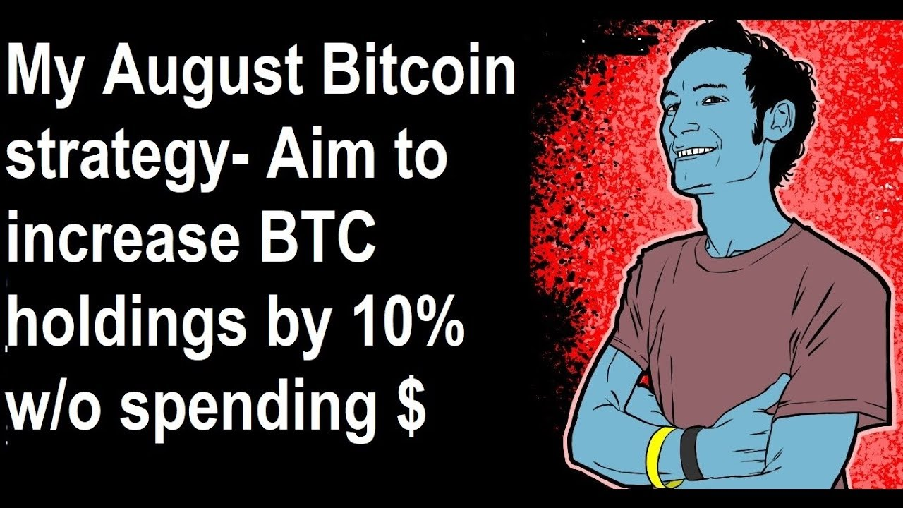 My August Bitcoin Strategy Aim To Increase Btc Holdings By 10% Without  Spending Dollars