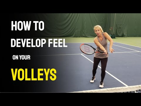 How to develop feel on your volleys