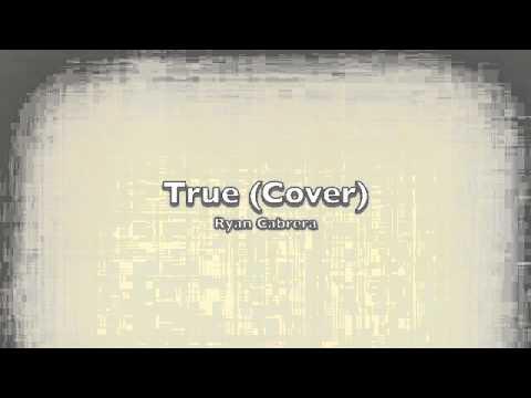True by Ryan Cabrera (Cover)