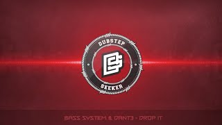 ╣DUBSTEP╠ Bass System & Dant3 - Drop It