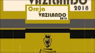 Oreja - Vazilando 2018 (Silvano Del Gado Remix) - Official Audio