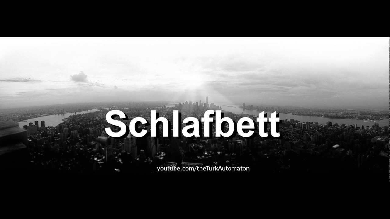 Astonishing Schlaf Bett Ideas Of How To Pronounce Schlafbett In German