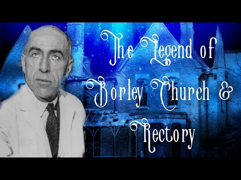 THE LEGEND OF BORLEY RECTORY & CHURCH - A para-documentary