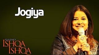 Jogiya- Rekha Bhardwaj  ( Album: Ishqa - Ishqa )