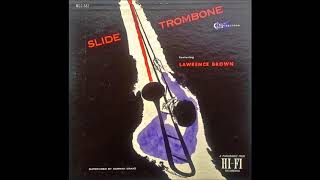Lawrence Brown -  Slide Trombone Featuring Lawrence Brown ( Full Album )