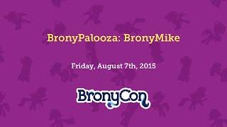 BronyPalooza: BronyMike