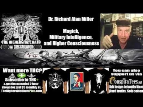 Dr. Richard Alan Miller   Magick, Military Intelligence, and Higher Consciousness - HighersideChats