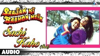 Saajan Ki Baahon Mein : Sachi Kaho (Sad) Full Audio Song | Rishi Kapoor, Raveena Tandon |