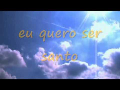 Eu quero ser santo - Eyshila