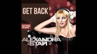 Alexandra Stan - Get Back (ASAP) [HQ Fun Radio Exclu Ver.]
