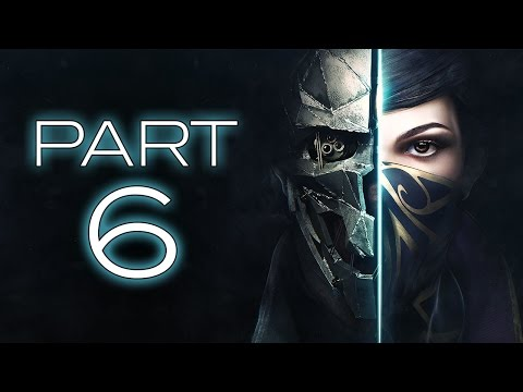 """Dishonored 2 - Let's Play - Part 6 - """"The Royal Conservatory"""""""
