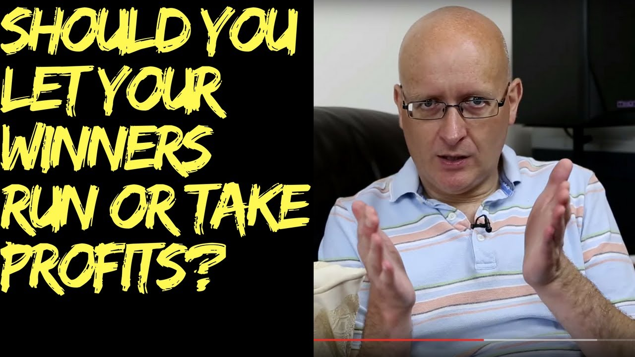 Should You Let Your Winners Run Or Take Profits Off The Table?
