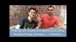Prenez un cours d'anglais avec Alex, étudiant new-yorkais - partie 2