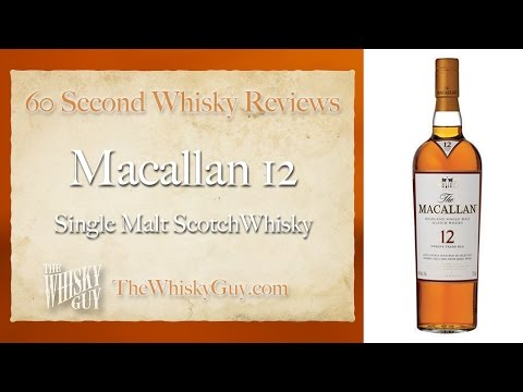 Macallan 12 Single Malt Scotch Whisky - 60 Second Whisky Reviews #031