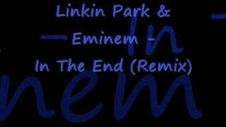 Linkin Park Eminem In The End Remix.mp3