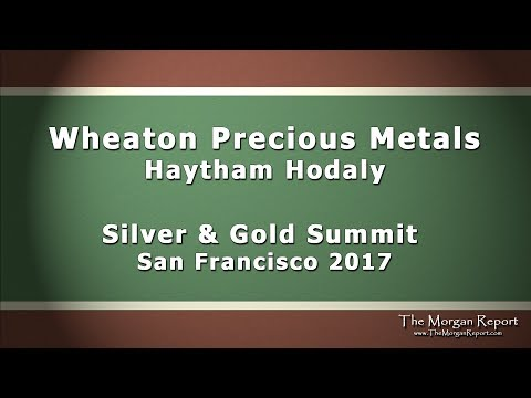 Wheaton Precious Metals Silver and Gold Summit 2017