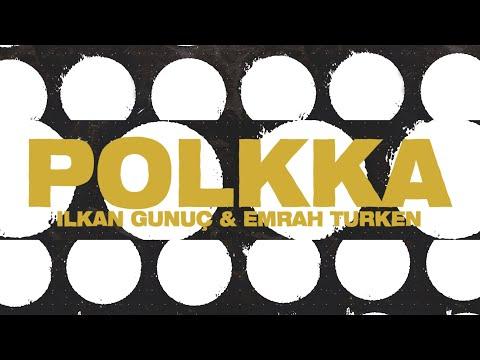 Ilkan Gunuc & Emrah Turken - Polkka mp3 indir
