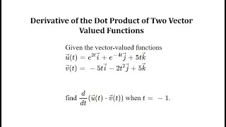 Determine the Derivative of the Dot Product of Two Vector Valued Functions