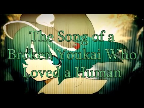 Touhou PV - The Song of a Broken Youkai Who Loved a Human.Legendado