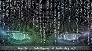 KI 1/4: Künstliche Intelligenz und Industrie 4.0
