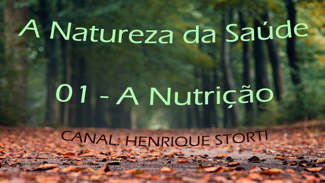 A Natureza Da Saúde - 01 - A Nutrição