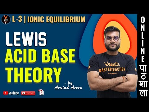 Lewis Acid-Base Theory | Ionic Equilibrium | L 3 | CBSE Class 11 Chemistry Chapter 7 | NEET 2020