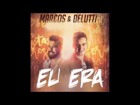Marcos e Belutti - Eu Era (+ Download da Música)