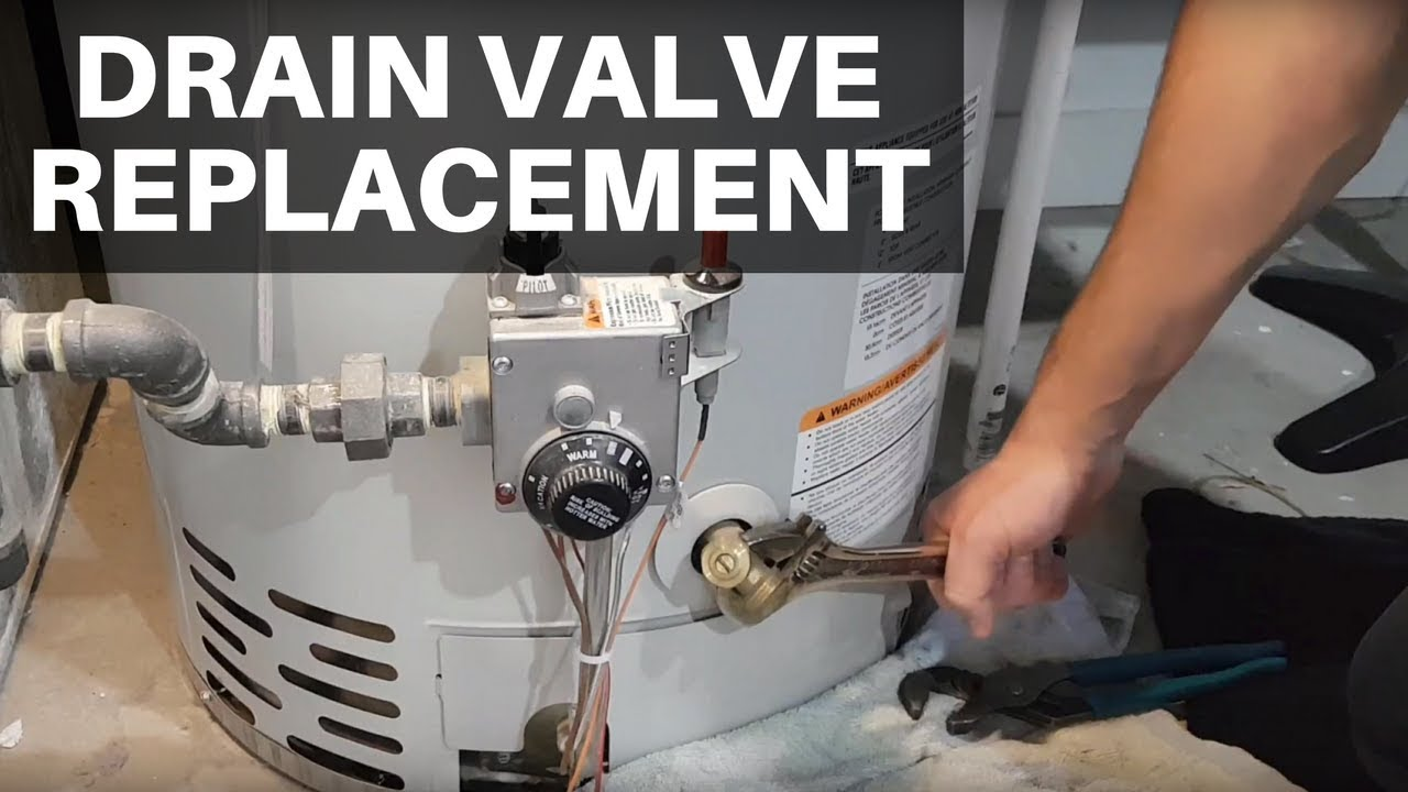 Drain Valve Replacement On A Water Heater You