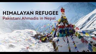 Trailer: Himalayan Refugee - Pakistan's Ahmadiyya Refugees in Nepal