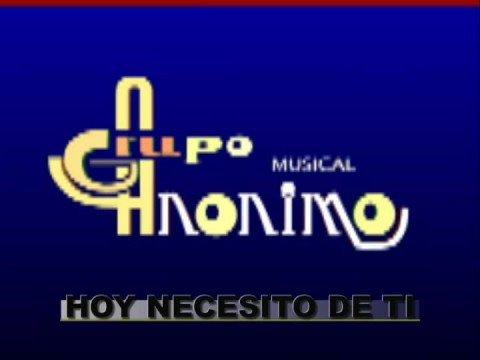 CUMBIA DE HOY - GRUPO ANONIMO - HOY NECESITO DE TI