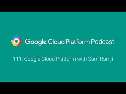 Google Cloud Platform with Sam Ramji: GCPPodcast 111