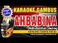 AHBABINA versi dangdut Nada Cewek HD Suara Jernih Karaoke Gambus versi Dangdut