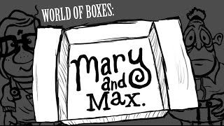 WORLD OF BOXES: Mary and Max