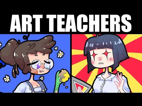 THE 5 TEACHERS YOU MEET AT ART SCHOOL