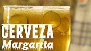 ¿cómo Preparar Una Cerveza Margarita? - Cocina Fresca