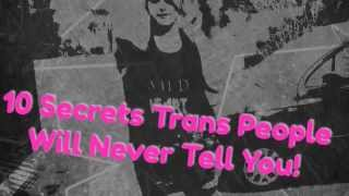 10 secrets trans people will never tell you.