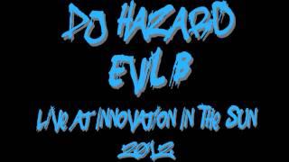 DJ Hazard & Evil B & Trigga - Innovation In The Sun 2012